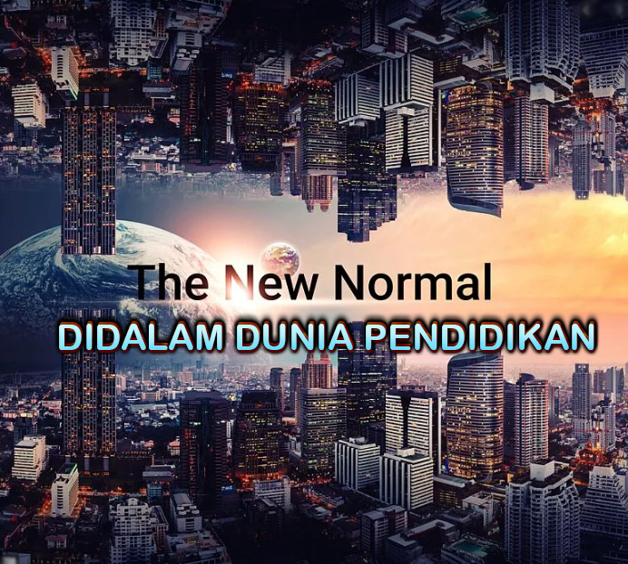 Era New Normal Dunia Pendidikan